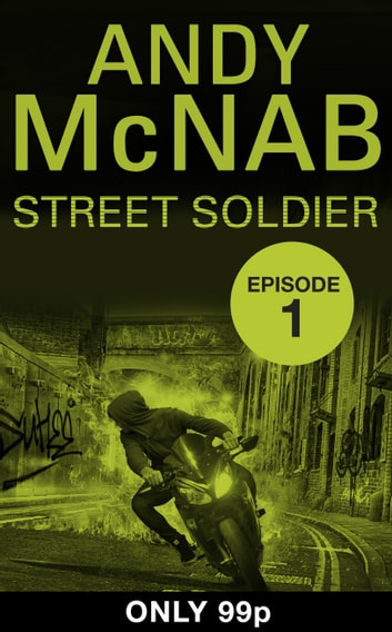 Street Soldier: Episode 1 ebook by Andy McNab