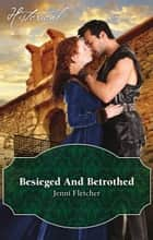 Besieged And Betrothed ebook by Jenni Fletcher