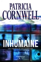Inhumaine ebook by Andrea H. Japp, Patricia Cornwell