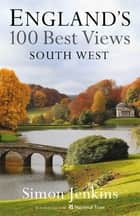 South West England's Best Views ebook by Simon Jenkins