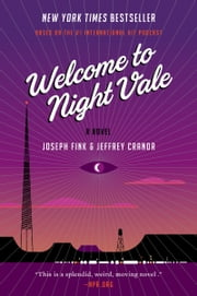 Welcome to Night Vale - A Novel ebook by Joseph Fink, Jeffrey Cranor