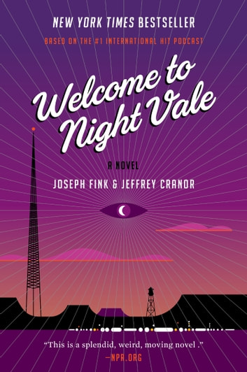 Welcome to Night Vale - A Novel ebook by Joseph Fink,Jeffrey Cranor
