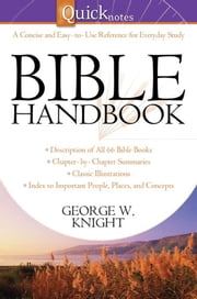 Quicknotes Bible Handbook ebook by George W. Knight