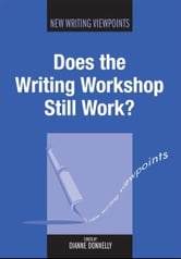 Does the Writing Workshop Still Work? ebook by DONNELLY, Dianne