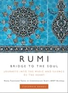 Rumi: Bridge to the Soul ebook by Coleman Barks