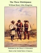 The Three Midshipmen ebook by William Henry Giles Kingston