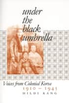 Under the Black Umbrella ebook by Hildi Kang