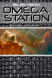 Tales from Omega Station: Omnibus Edition ebook by J.A. Johnson,K.G. McAbee,J. Kirsch