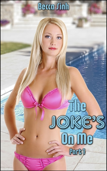 The Joke's On Me: Part I ebook by Becca Sinh