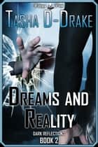 Dreams and Reality (Dark Reflections #2) ebook by Natasha Duncan-Drake