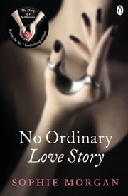 No Ordinary Love Story - Sequel to The Diary of a Submissive ebook by Sophie Morgan