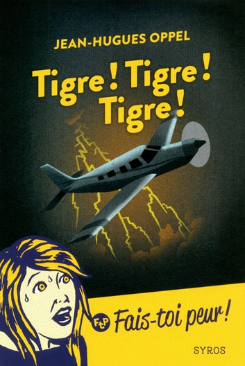 Tigre ! Tigre ! Tigre ! ebook by Jean-Hugues Oppel