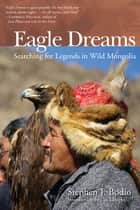 Eagle Dreams ebook by Stephen Bodio,Cat Urbigkit