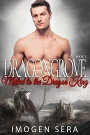 Dragongrove: Mated to the Dragon King ebook by Imogen Sera