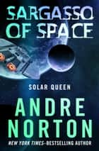 Sargasso of Space ebook by Andre Norton