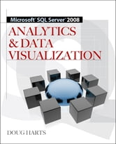 Microsoft® SQL Server 2008 R2 Analytics & Data Visualization ebook by Doug Harts,Jim Dugan,Tricia Almas