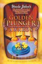 Uncle John's Bathroom Reader Golden Plunger Awards ebook by Bathroom Readers' Institute