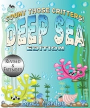 Count Those Critters: Deep Sea Edition ebook by Scott Gordon