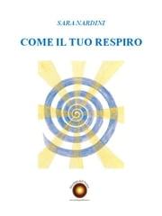 Come il tuo respiro ebook by Sara Nardini