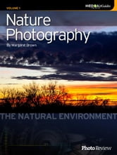 Nature Photography Volume 1: The Natural Environment ebook by Margaret Brown