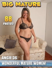 Mature Wives Naked #14 Angie - Big BBW Matures ebook by Nolimitebooks