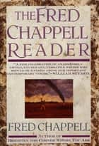 The Fred Chappell Reader ebook by Fred Chappell