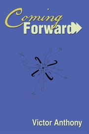Coming Forward ebook by Victor Anthony
