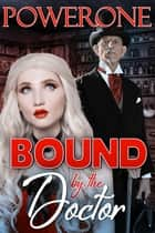 BOUND BY THE DOCTOR ebook by