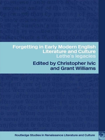 Forgetting in Early Modern English Literature and Culture - Lethe's Legacy ebook by