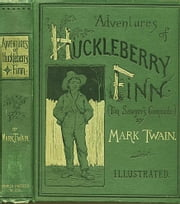 ADVENTURES OF HUCKLEBERRY FINN (Illustrated) - Tom Sawyer's Comrade ebook by Mark Twain