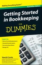 Getting Started in Bookkeeping For Dummies ebook by Veechi Curtis