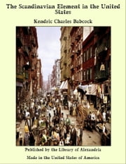 The Scandinavian Element in the United States ebook by Kendric Charles Babcock