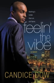 Feelin' the Vibe ebook by Candice Dow