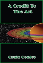 A Credit to the Art ebook by Craig Conley