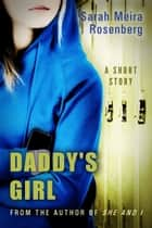 Daddy's Girl ebook by Sarah Meira Rosenberg