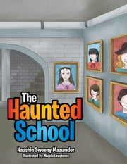 The Haunted School ebook by Naoshin Sweeny Mazumder,Nicola Lecciones