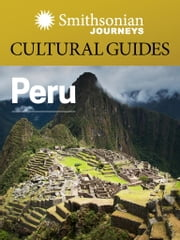 Smithsonian Journeys Cultural Guide: Peru ebook by Smithsonian Journeys,Smithsonian Books