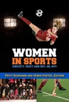 Women in Sports - Hot, Sweaty, Sexy, Oh My! ebook by Pat Cronin, Verda Foster, Patty Schramm,...