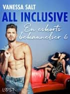 All inclusive - En eskorts bekännelser 6 ebook by Vanessa Salt
