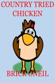 Country Tried Chicken ebook by Brick ONeil
