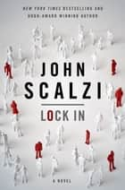 Lock In - A Novel of the Near Future ebook by John Scalzi