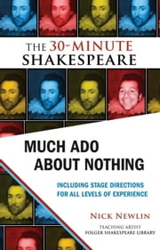 Much Ado About Nothing: The 30-Minute Shakespeare ebook by Nick Newlin,William Shakespeare