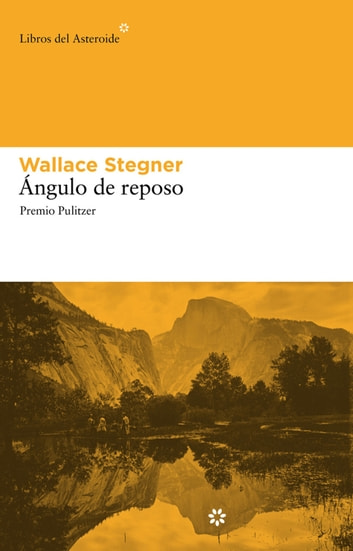 Ángulo de reposo ebook by Wallace Stegner