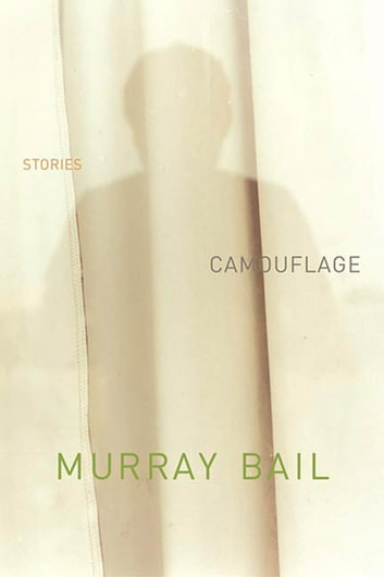 Camouflage - Stories ebook by Murray Bail