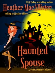 Haunted Spouse ebook by Heather MacAllister