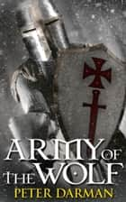 Army of the Wolf eBook by Peter Darman
