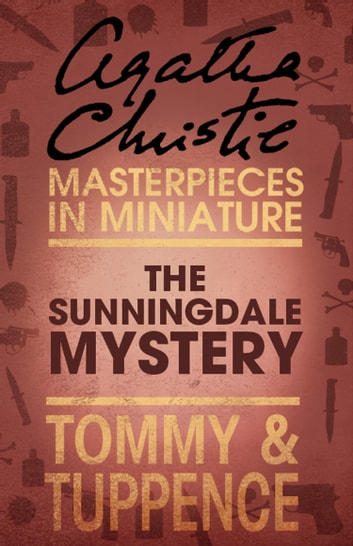 The Sunningdale Mystery: An Agatha Christie Short Story ebook by Agatha Christie