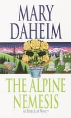 The Alpine Nemesis - An Emma Lord Mystery ebook by Mary Daheim