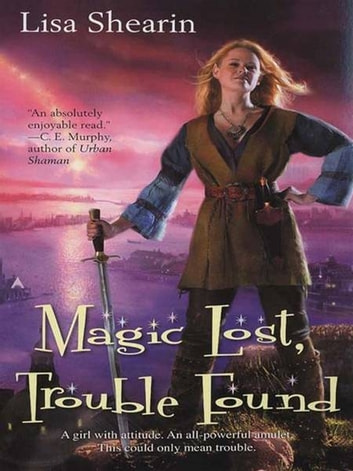 Magic Lost, Trouble Found ebook by Lisa Shearin