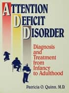 Attention Deficit Disorder ebook by Patricia O. Quinn